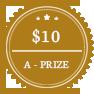 $10 a prize